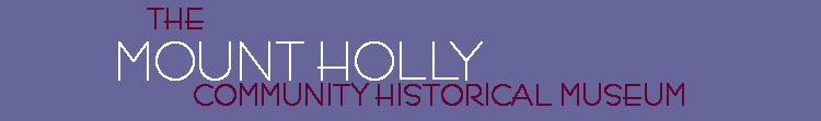 The Mount Holly Community Historical Museum heading