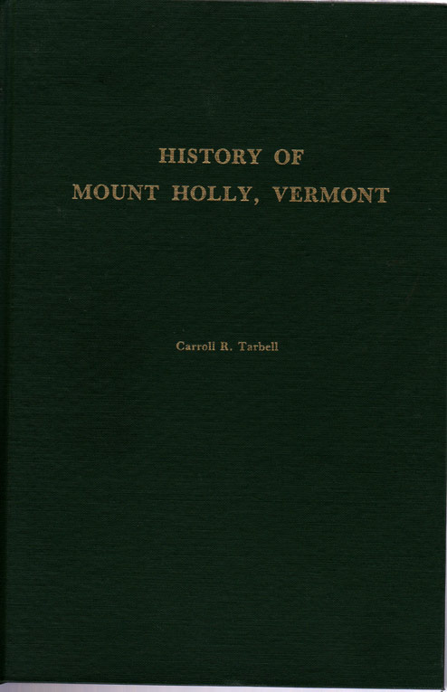 "The front cover of the book, ""History of Mount Holly, Vermont"" by Carroll R. Tarbell."